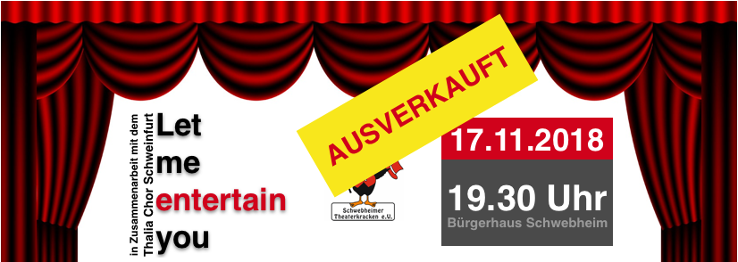 "Ausverkauft – ""Let me entertain you"" 17.11. im Bürgerhaus Schwebheim"